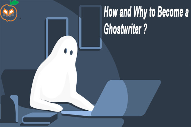 How and Why to Become a Ghostwriter