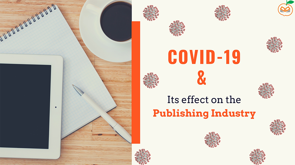 COVID-19 and Its effect on The Publishing Industry